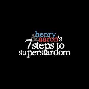 Henry &amp; Aaron&#39;s 7 Steps to Superstardom