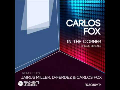 Carlos Fox - In The Corner (Jairus Miller House Remix) - Fragments