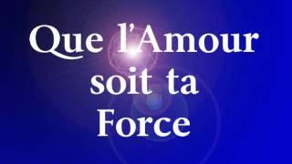 """Que l""""Amour soit ta Force"""