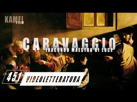 Caravaggio, iracondo maestro di luce