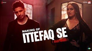 Making of Ittefaq Se (Raat Baaki) | Ittefaq | Sidharth Malhotra, Sonakshi Sinha, Akshaye Khanna