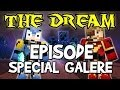 THE DREAM - EPISODE SPECIAL GALERE 1H20 Ep.10- Fanta et Bob Minecraft Modpack