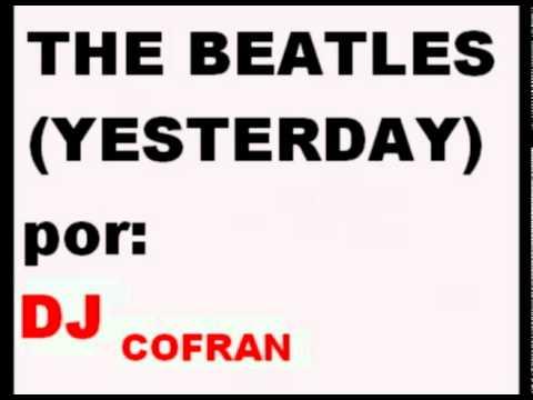 dj cofran yesterday (voz de  daiyel).mpg