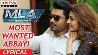 Most Wanted Abbayi Lyrical || MLA Movie Songs