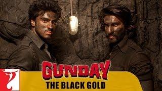 Gunday - The Black Gold
