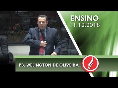 Culto de Ensino - Pb. Welington de Oliveira - 11 12 2018