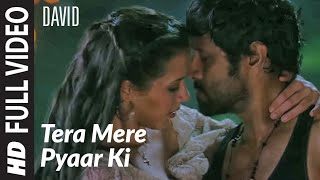 Tera Mere Pyaar Ki Full Song | David