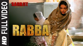 Rabba Full Video Song from Sarbjit Movie | Aishwarya Rai Bachchan, Randeep Hooda