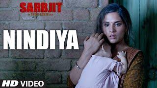 NINDIYA Video Song from SARBJIT Movie | Aishwarya Rai Bachchan, Randeep Hooda, Richa Chadda