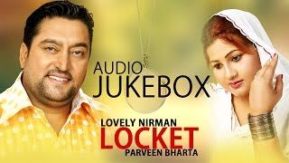 Lovely Nirman & Parveen Bharta  Locket  Entire Album  Nonstop Brand New Songs 2014