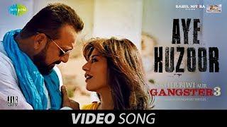 Aye Huzoor | Saheb Biwi Aur Gangster 3
