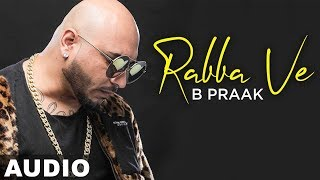 Rabba Ve (Full Audio)  B Praak  Jaani  High End Yaariyan  Pankaj Batra  New Songs 2019