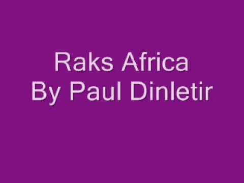 Paul Dinletir  Raks Africa