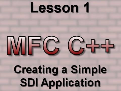 C++ MFC Lesson 1: Creating a Simple SDI Application
