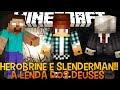 A Lenda dos Deuses Ep.1 - Herobrine, Slenderman e Bosses!! Minecraft