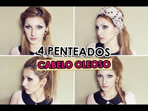 4 Penteados para Cabelo Oleoso/Bad Hair Day