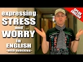 Learning English - 08 - Stress & Worry