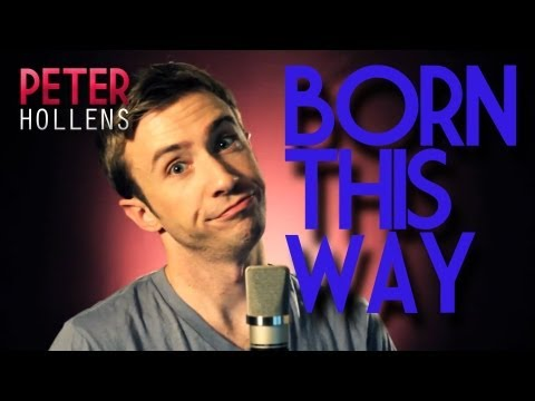 Lady Gaga - Born This Way (Cover)  by Peter Hollens