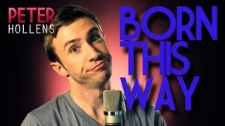 Lady Gaga - Born This Way - A Cappella Cover - Peter Hollens - Beatbox