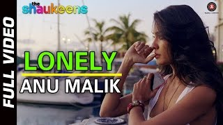 LONELY - FULL VIDEO HD | The Shaukeens
