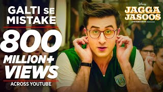 Jagga Jasoos - Galti Se Mistake Video Song