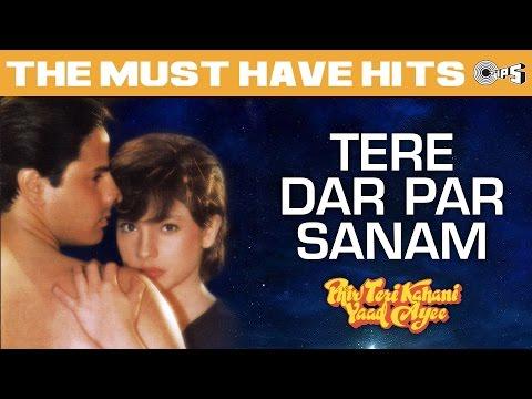 Tere Dar Par Sanam - Phir Teri Kahani Yaad Aayi - Kumar Sanu Hits