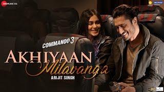 Akhiyaan Milavanga - Commando 3