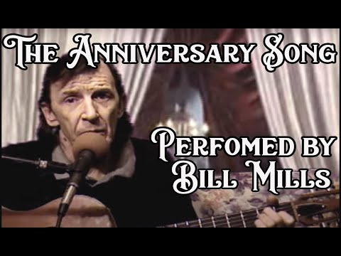 The Anniversary Song performed by Bill Mills