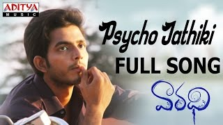 Psycho Jathiki Full Song || Vaaradhi |