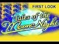Tales of the Moon Night **FIRST LOOK** - Slot Machine Bonus