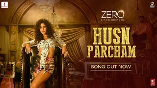 ZERO: Husn Parcham Video Song