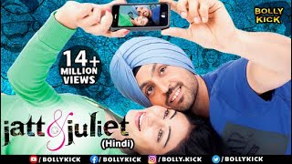 Jatt & Juliet Full Movie  Hindi Dubbed Movies 2019 Full Movie  Diljit Dosanjh  Hindi Movies