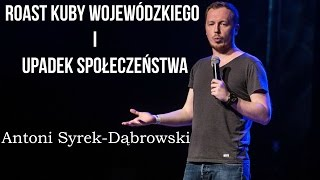 Syrek-Dąbrowski - Roast Kuby Wojewódzkiego i upadek społeczeństwa