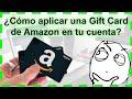¿Cómo aplicar una Gift Card de Amazon? Paso a Paso