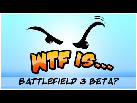 â–º WTF Is... - Battlefield 3 Beta ?