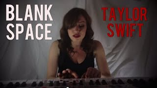 Blank Space- Taylor Swift (cover)