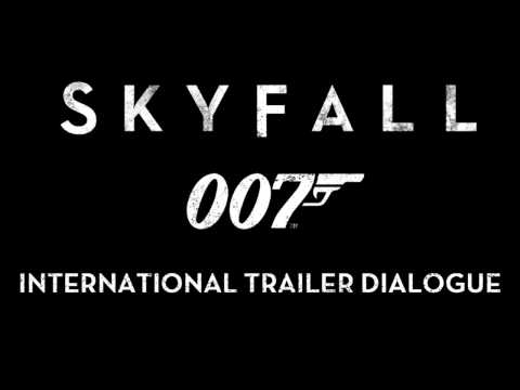 Skyfall - International Trailer (Dialogue Only)