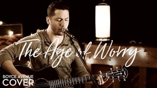 John Mayer - The Age of Worry (Boyce Avenue acoustic cover) on iTunes & Spotify
