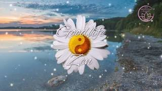 Goodlife Zen - Nature Sounds for Calming Afternoon, Relaxing New Age Music