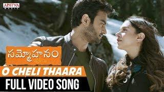 O Cheli Thaara Full Video Song || Sammohanam