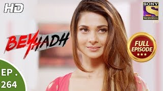 Beyhadh - बेहद - Ep 264 - Full Episode - 16th October, 2017