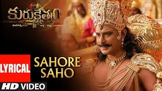 Sahore Saho Lyrical Video Song | Kurukshetram