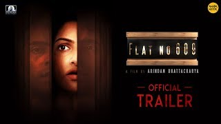 Flat no 609 Official Trailer |Abir | Tanushree| Mamata Shankar| Soumitra| Arindam |BengaliMovie 2018