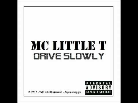 MC Little T - Drive Slowly