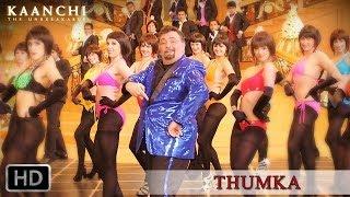 Thumka - Kaanchi