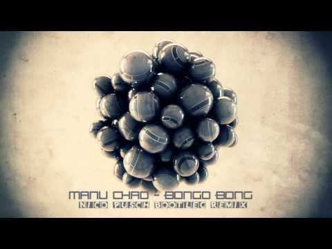 Manu Chao - Bongo Bong (Nico Pusch Bootleg Remix) - UCxBuYacO1JKA03vntNvS9ow