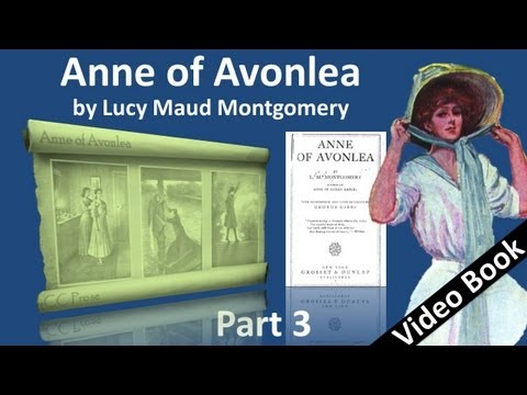 Part 3 - Anne of Avonlea by Lucy Maud Montgomery (Chs 21-30)