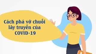 Cách phá vỡ chuỗi lây truyền của COVID - 19