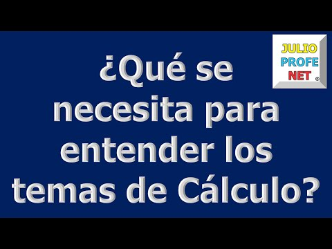 Mensaje 5 de Julioprofe: ¿Qué se necesita para entender los temas de Cálculo?