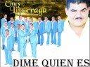 Dime Quien Es - Chuy Lizarraga